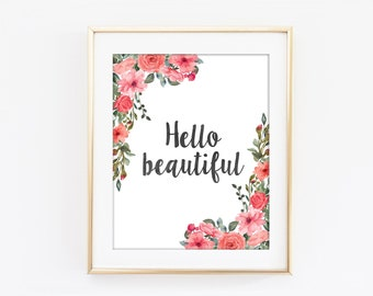 Hello Beautiful Print, Inspirational Typography, Colorful Flower, Motivational Print, Modern Home Decor, Bedroom Art, Kitchen Wall Art Q99