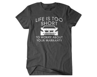 Car Gift, gift for car guy, life is too short,  funny shirts, gift for him, and her, hilarious tees