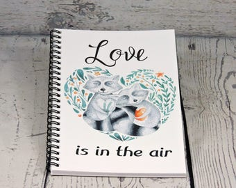 Love is in the air - Raccoon theme Journal, Blank Journal, spiral journal, Sketchbook, Teen Gift, Valentines Day Gift, writers gift, diary