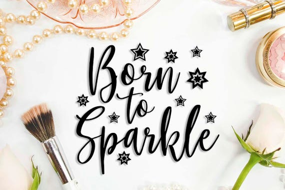 Born To Sparkle Svg Cutting File Vinyl Sayings For Crafts Svg
