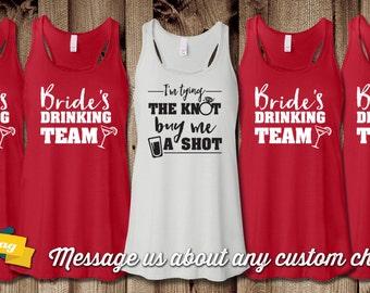 Bride's Drinking Team, I'm Tying the Knot, Buy Me a Shot Racerback Tank Top, Flowy Racerback, Bachelorette, Optional Monogram
