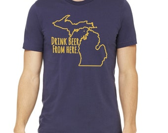 Wolverines Drink Beer From Here- Michigan- UM Craft Beer Shirt