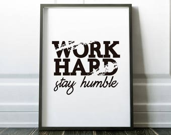 Instant download, Wall decor, Work hard, Stay humble, business printable, Entrepreneur print, brush lettering, dorm decorations, workspace