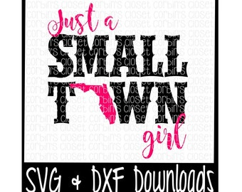 Just A Small Town Girl Florida Cutting File - DXF & SVG Files - Silhouette Cameo, Cricut
