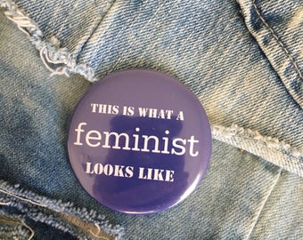 "this is what a feminist looks like, feminism pin, 2.25"" pin back button"
