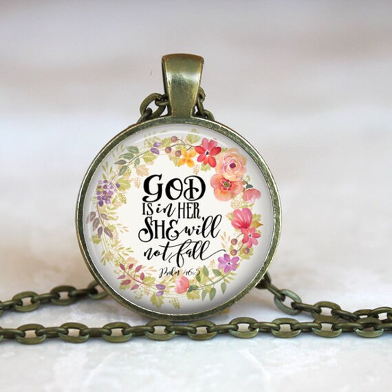 Bible Verse Pendant for women with 18 or 24 inches chain -God is in her, she will not fall, Christian Gift