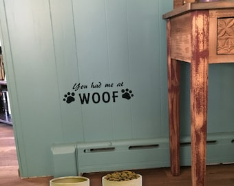 """Wall decal """"You had me at WOOF"""" with paw prints or bones, home decor, wall decor, vinyl decal INDOOR"""
