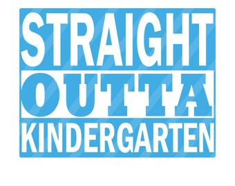 Straight Outta Kindergarten University Blue Digital Download for iron-ons, heat transfer, Scrapbooking, Cards, Tags, DIY, YOU PRINT