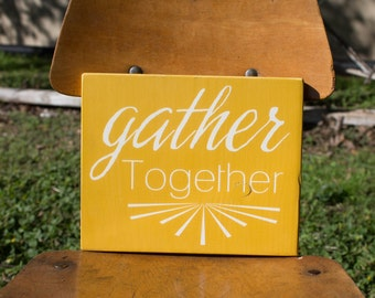 Gather Together Painted Wood Sign