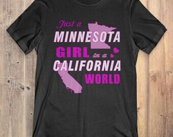 Minnesota T-Shirt Gift: Just A Minnesota Girl In A California World