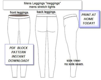 "Mens Leggings Block ""Meggings"" Tight Stretch Mans Trouser Block- No Side Seam- Ideal For dance Wear- Sizes S-XL- Print at Home Today PDF"