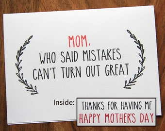 Happy Mother's Day Card. Who Said Mistakes Can't Turn Out Great!