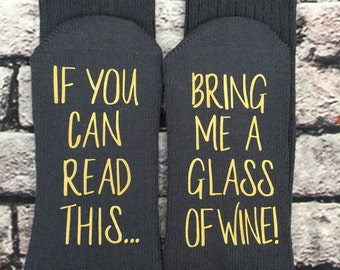 WINE Socks,  BOOT socks, If you can read this bring me a glass of wine Boot Socks Birthday Anniversary Hostess Gift