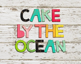Cake by the Ocean Alphas