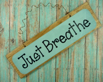 JUST BREATHE Sign Wood Metal Dye Sublimation Cute Words Of Encouragement Relax Enjoy Be Strong Reminder to Slow Down Wreath Decoration