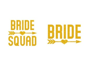 Glitter Bride and Bride Squad with Heart Arrow - Iron-On Decal - Heat Transfer Vinyl DIY - Bridal Shower Bachelorette Bridesmaid Party Gift
