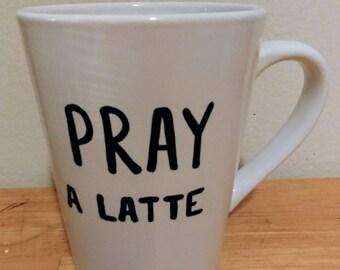 Pray A Latte Mug