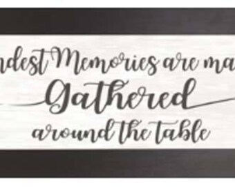 The Fondest Memories Are made When Gathered Around The Table 12x34 Art Sign Framed Art
