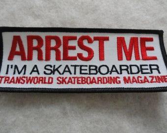 Arrest Me, I'm a Skateboarder Patch