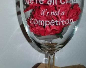 Fun gift, etched wine glass, crazy  fun, gag gift, birthday gift,