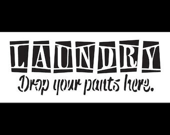 Laundry - Drop Your Pants Here - Word Art Stencil - Select Size - STCL1223 by StudioR12