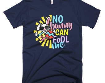 No Bunny Can Fool Me Shirt - Easter Fools Day, Easter Shirts, April Fools Day