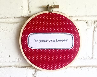 Repurposed fabric embroidery hoop wall art. Home decor. Word art. Original quote. Polkadot. Love yourself. You're a keeper. Gift. Decoration