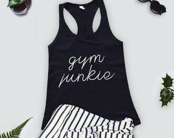 Gym Junkie - Funny Workout Tank, Fitness Tank,  Gym Shirt, Gym Tank Top, Funny Gym Tank, Gym Tank Top, Gym Tank, Workout Tank Top