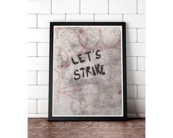 Let's Strike - Gallery print