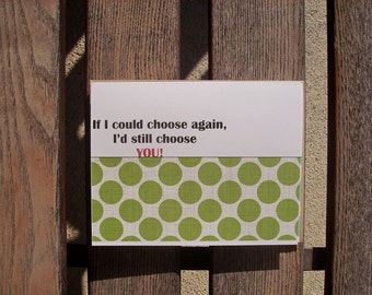 Inspirational Card - Anniversary Card, Love Friendship Valentine Card, If I Could Choose Again I'd Still Choose You Quote, Colored Dots
