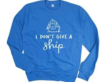 Men's I Don't Give A Ship Sweatshirt