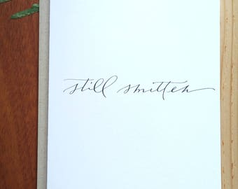 Still Smitten Card : Handwritten