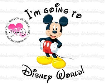 I'm Going To Disney World, Mickey - DIGITAL - Instant DOWNLOAD -  Iron On - - Digital Download - You Print