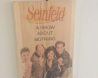 Seinfeld wood sign wooden