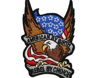 American By Birth Rebel By Choice Patch Biker Eagle Embroidered Iron On Applique