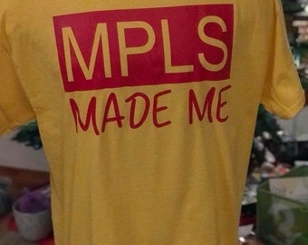 MPLS made me t-shirt