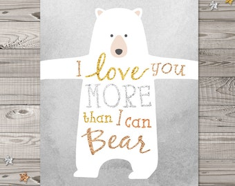 "Bear Nursery Wall Art, Instant Download, 8x10"" and 11x14"", Woodland Nursery Art, Glitter Nursery Art, I Love You Nursery Art"