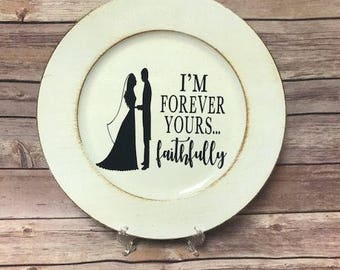 I'm Forever Yours Faithfully Charger, Custom Charger, Wedding Plate, Wedding Charger