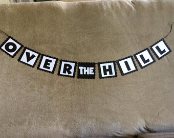 Over the Hill Birthday Banner. Hand Made. Great for Party Decorations.