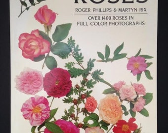 Roses book guide reference for gardeners 1400 roses in full color photographs Vintage Roger philips Martyn Rix illustrations