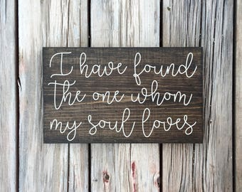 I have found the one whom my soul loves - song of solomon 3:4