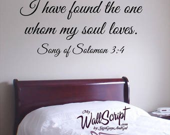I have found the one that my soul loves, Bedroom Wall Decal, Master Bedroom Wall Art, Wall Graphic, Inspirational Wall Decal