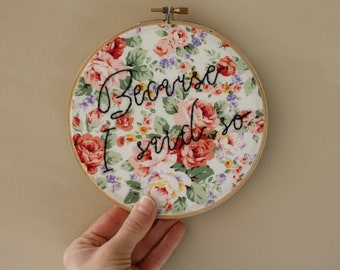 Because I Said So Embroidery Hoop // Gift for Mom // Mother's Day Gift // Mom Wall Art // Mom Humor // 6 inch hoop