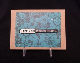 Happiness is Made to be Shared - Blank Greeting Card