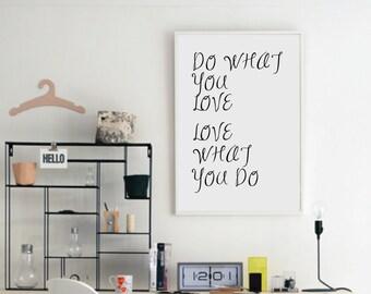 Do what you love - Printable print  - Office Decor  - Home Decor - Motivational Print - Monochrome - Black and White - 50x70- Custom Size