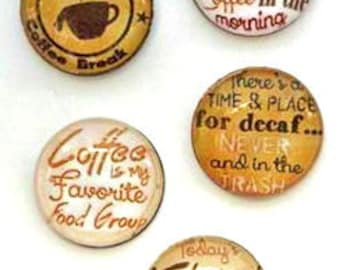 Coffee Lover Kitchen Magnets - Gift for Woman - Set of 5 - Free U.S. Shipping - 1 Inch Domed Glass Circles