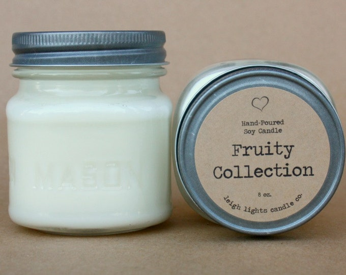 8 oz Mason Jar   Fruity Collection   Soy Candle   CHOOSE YOUR SCENT