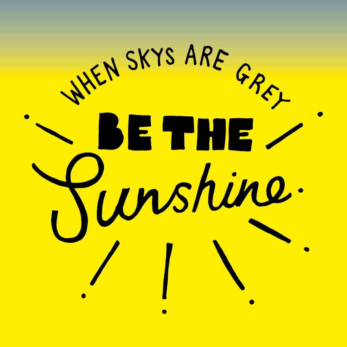 Hand lettering be the sunshine