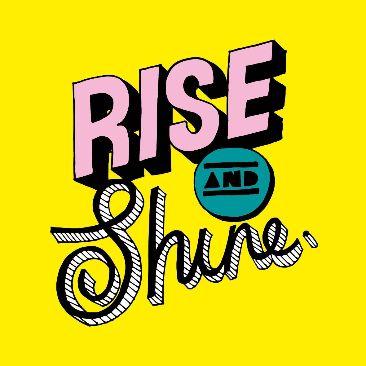 Hand lettering Rise and shine
