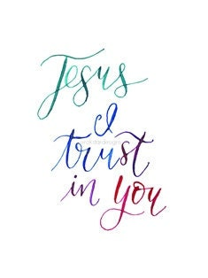 Jesus I trust in you